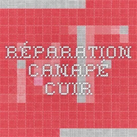 kit réparation cuir canapé les 25 meilleures idées de la catégorie réparation de cuir