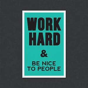 Work Hard and B... Nice Hard Work Quotes