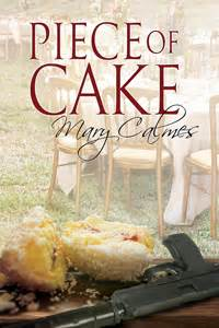 piece  cake  matter  time   mary calmes