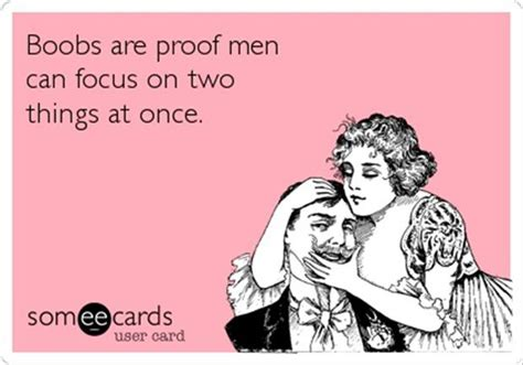 are proof men can focus on two things at once, funny quotes   Dump A Day