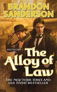 The Alloy of Law : Brandon Sanderson : 9780765368546
