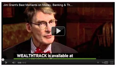 Jim Grant's Best Moments on Money, Banking & The Federal ...