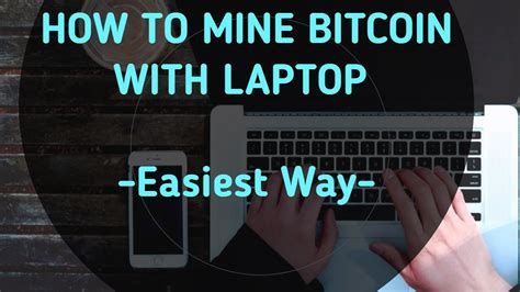 How To Mine Bitcoin With Laptop Easiest Way Youtube