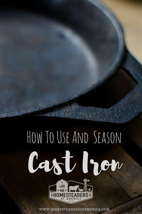 cast iron care  seasoning cookware homesteaders  america  cast iron cast iron care