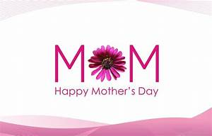 Mom – Happy Mother's Day - DesiComments.com