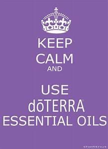 Keep Calm and u... Doterra Oils Quotes