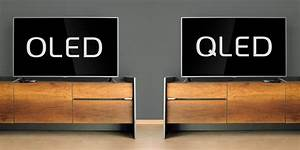 Qled Vs Oled : oled vs qled tvs the best premium sets to buy in 2018 which news ~ Eleganceandgraceweddings.com Haus und Dekorationen