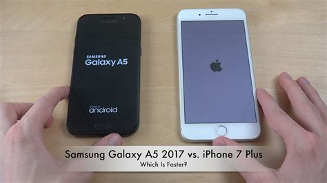 samsung galaxy a5 2017 vs iphone 7 plus which is faster