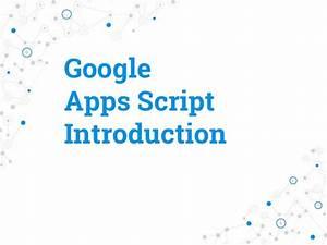 Google Apps Script Introduction