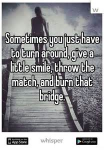 Sometimes You Have to Burn That Bridge