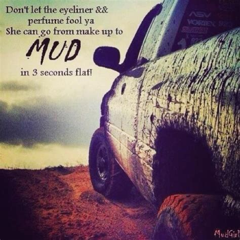 mudding quotes for girls mud quotes image quotes at relatably com