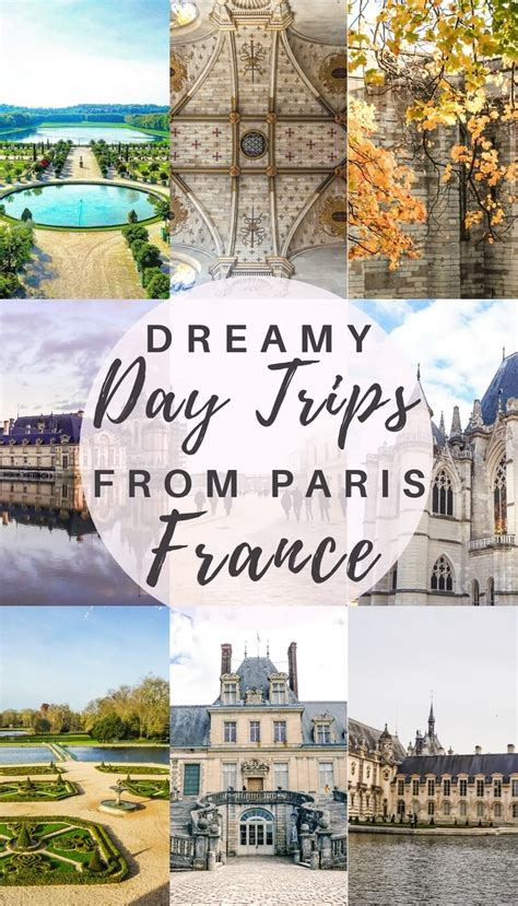 Fairytale Castles: dreamy day trips from Paris you should ...