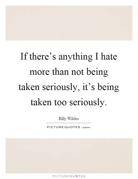 Not Being Taken Seriously Quotes