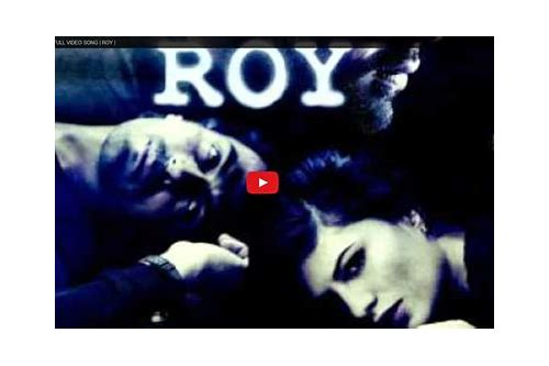 roy film video song download free