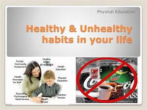 Healthy & unhealthy habits in your life in ppt 2nd term