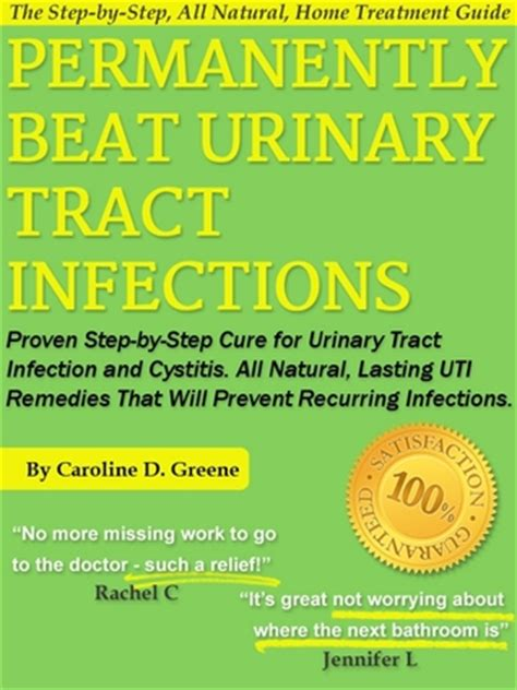 permanently beat urinary tract infections proven step  step cure  urinary tract infection