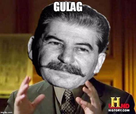 Gulag Memes - stalin meme gulag www pixshark com images galleries with a bite