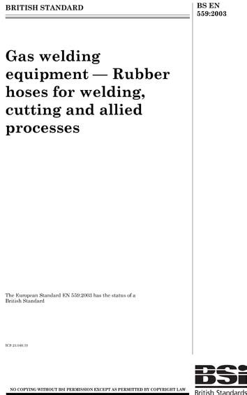BS EN 559:2003 - Gas welding equipment. Rubber hoses for