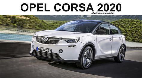 Future Opel Corsa 2020 la nouvelle opel corsa arrive en 2020