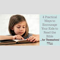 4 Ways To Encourage Your Kids To Read The Bible For Themselves