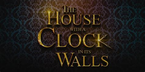 Trailer Zu The House With A Clock In Its Walls Erschienen