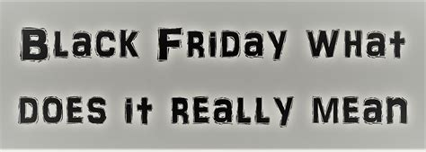 friday meaning does mean really although totally something different