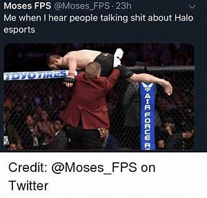 Moses FPS 23h Me When I Hear People Talking Shit About ...