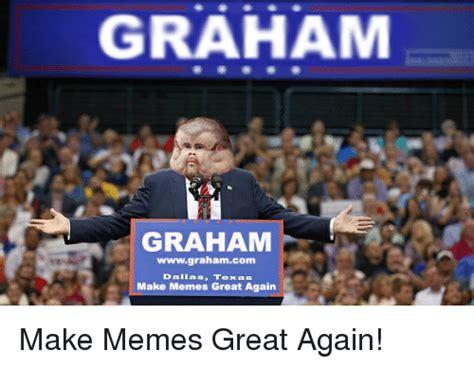 Make Memes Great Again - funny texas memes of 2017 on sizzle tenaciously