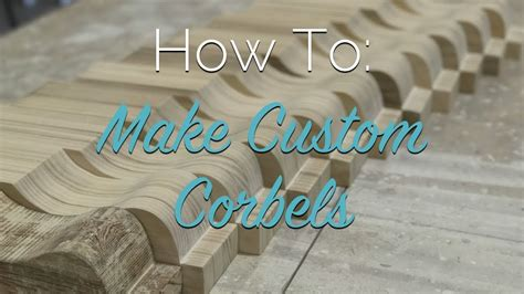 How To Make A Corbel how to make custom corbels