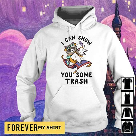 Racoon I can show you some trash shirt, sweater, hoodie ...