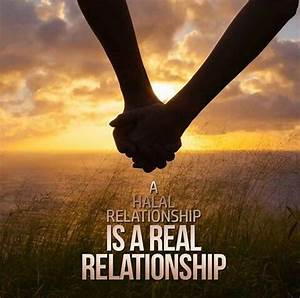 A Halal relationship is a real relationship:) ♥ | ~Halaal ...
