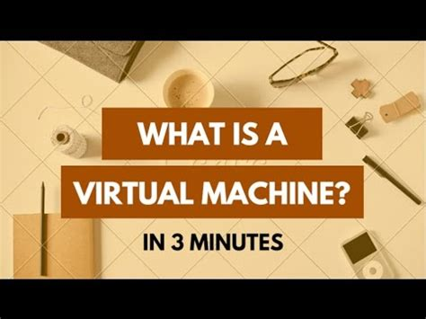 What Is A Virtual Machine (vm)? In 3 Minutes  Virtual Machine Tutorial For Beginners Youtube