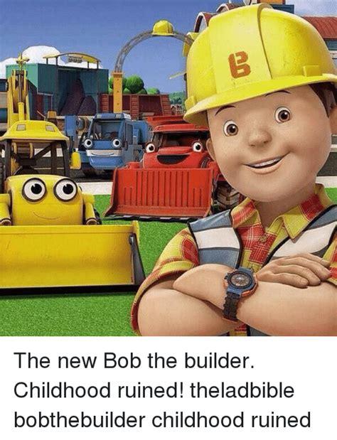 Bob The Builder Memes - 25 best memes about bob the builder bob the builder memes