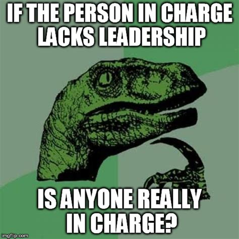 Leadership Meme - leadership imgflip