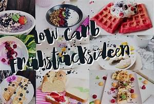 Ideen Für Frühstück : ideen und rezepte f r dein low carb fr hst ck low carb k stlichkeiten ~ Markanthonyermac.com Haus und Dekorationen