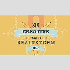 Six Creative Ways To Brainstorm Ideas  Youtube