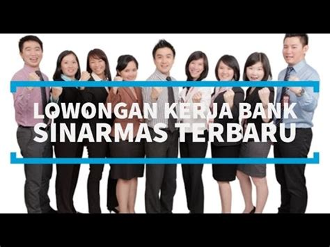 lowongan kerja bank sinarmas terbaru youtube