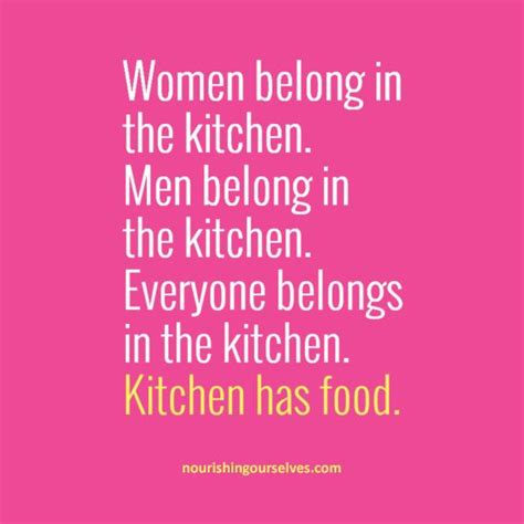 Women Belong In The Kitchen by 17 Best Images About I M A Feminist On Pinterest
