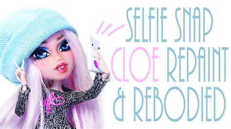 cloe doll repaint rebodied bratz selfie snaps youtube