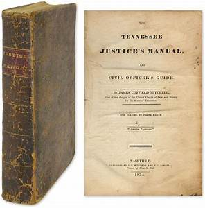 The Tennessee Justice U0026 39 S Manual And Civil Officer U0026 39 S Guide
