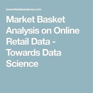 Market Basket Analysis On Online Retail Data