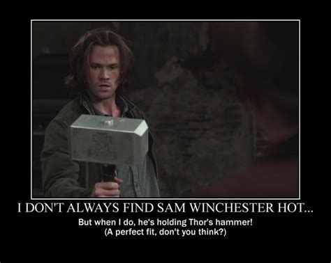 Winchester Meme - that s funny i always find sam winchester hot