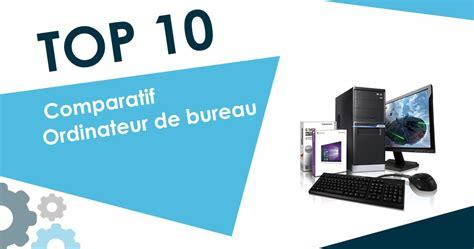 meilleurs ordinateurs bureau meilleur ordinateur de bureau 28 images les meilleures