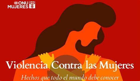 Día internacional de la eliminación de la violencia contra la mujer: ONU Mujeres en el Día Internacional para la Eliminación de ...