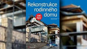 Rekonstrukce rodinného domu 100 tipů pdf