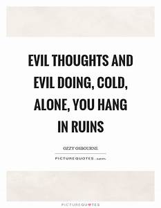 Evil thoughts a... Evil Thought Quotes