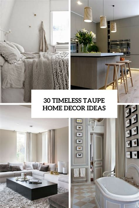 30 Timeless Taupe Home Décor Ideas  Digsdigs