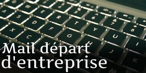 bureau poste de travail mail de départ entreprise conseils et exemples