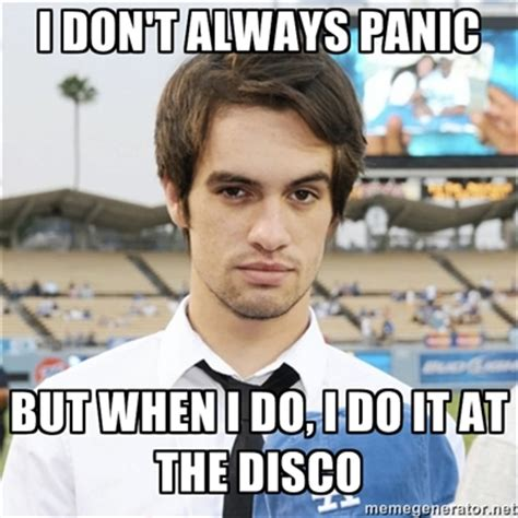 Panic Meme - i don t always panic by angel504 on deviantart