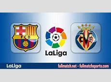 Barcelona vs Villarreal Full Match Highlights • fullmatchnet